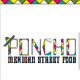 Profile picture of PONCHO MEXICAN STREET FOOD